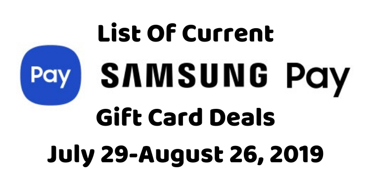 List Of Current Samsung Pay Gift Card Deals 07.29.19-08.26.19