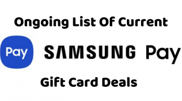 Ongoing List Of Current Samsung Pay Gift Card Deals
